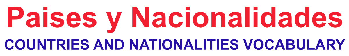Paises y nacionalidades vocabulary
